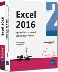 Excel 2016 : apprendre et concevoir des tableaux de bord