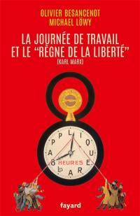 """La journée de travail et le """"règne de la liberté"""" (Karl Marx)"""