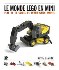 Le monde Lego en mini : plus de 40 guides de construction inédits