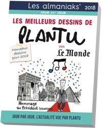 Les meilleurs dessins de Plantu dans Le Monde 2018 : jour par jour, l'actualité vue par Plantu : nouveaux dessins pour 2018