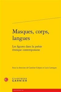 Masques, corps, langues : les figures dans la poésie érotique contemporaine