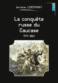 La conquête russe du Caucase