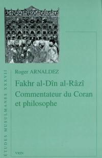 Fakhr al-Dîn al-Razî, commentateur du Coran et philosophe
