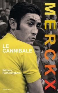 Eddy Merckx : le cannibale
