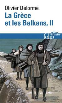 La Grèce et les Balkans. Volume 2, La Grèce et les Balkans