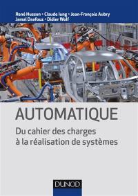 Automatique : du cahier des charges à la réalisation de systèmes