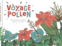 Le voyage du pollen : la reproduction des plantes