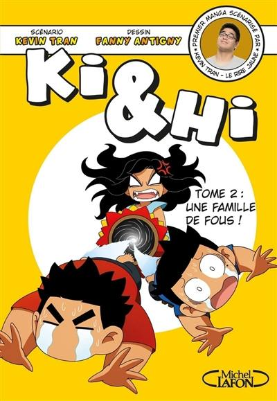Ki & Hi. Volume 2, Une famille de fous !