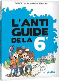 L'anti guide de la 6e