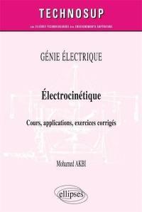 Génie électrique : électrocinétique : cours, applications, exercices corrigés