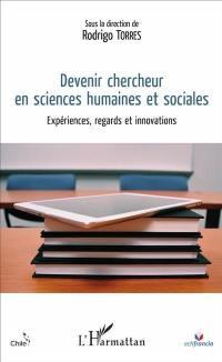 Devenir chercheur en sciences humaines et sociales : expériences, regards et innovations