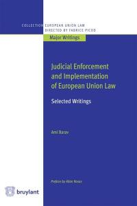 Judicial enforcement and implementation of European Union law : selected writings