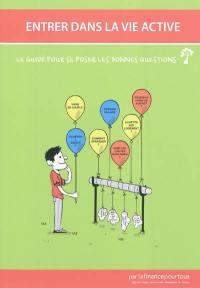 Entrer dans la vie active : le guide pour se poser les bonnes questions