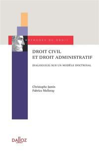 Droit civil et droit administratif : dialogue(s) sur un modèle doctrinal