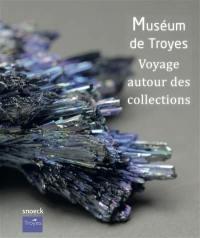 Voyage autour des collections : Muséum de Troyes