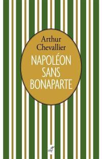 Napoléon sans Bonaparte