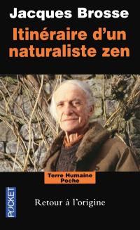 Itinéraire d'un naturaliste zen : retour à l'origine