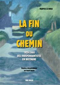 La fin du chemin, 1920-2000 : des indépendantistes en Bretagne