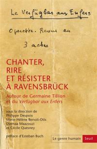 Genre humain (Le). n° 59, Chanter, rire et résister à Ravensbrück : autour de Germaine Tillon et du Verfügbar aux Enfenrs