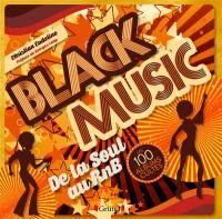 Black music : de la soul au RnB : les 100 albums cultes