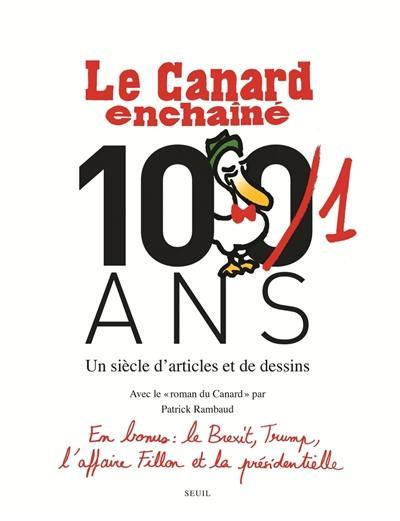 Le Canard enchaîné, 101 ans : un siècle d'articles et de dessins. Le roman du Canard
