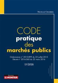 Code pratique des marchés publics : ordonnance n° 2015-899 du 23 juillet 2015, décret n° 2016-360 du 25 mars 2016