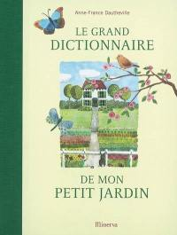 Le grand dictionnaire de mon petit jardin