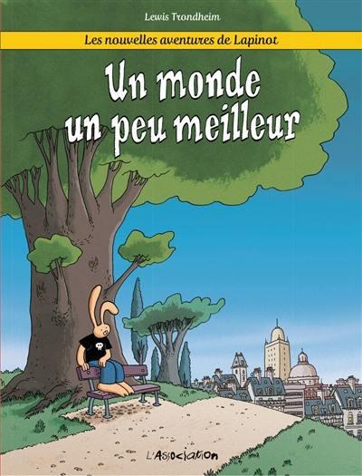 Les nouvelles aventures de Lapinot, Un monde un peu meilleur, Vol. 1