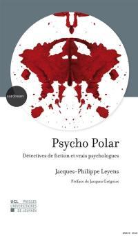 Psycho polar : détectives de fiction et vrais psychologues