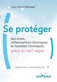 Se protéger des stress, inflammations chroniques et maladies chroniques grâce au nerf vague