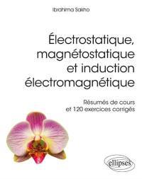 Electrostatique, magnétostatique et induction électromagnétique