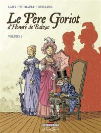 Le père Goriot, d'Honoré de Balzac : volume 1