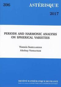 Astérisque. n° 396, Periods and harmonic analysis on spherical varieties