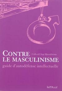 Contre le masculinisme : guide d'autodéfense intellectuelle