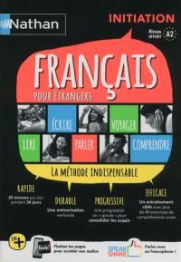 Français pour étrangers : initiation, niveau atteint A2 : la méthode indispensable