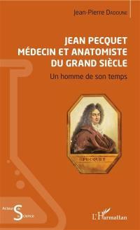 Jean Pecquet, médecin et anatomiste du Grand Siècle