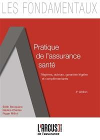 Pratique de l'assurance santé : mise en place des régimes, acteurs, garanties légales et complémentaires