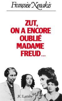 Zut, on a encore oublié madame Freud...