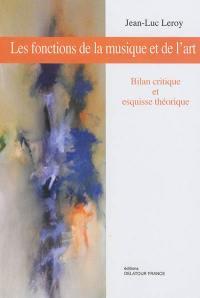 Les fonctions de la musique et de l'art : bilan critique et esquisse théorique