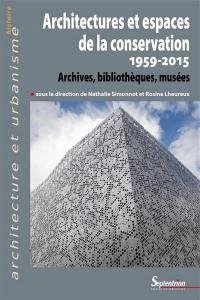 Architectures et espaces de la conservation (1959-2015)