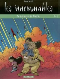 Les Innommables. Volume 12, Au sud-ouest de Moscou