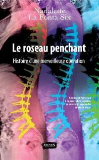 Le roseau penchant : histoire d'une merveilleuse opération