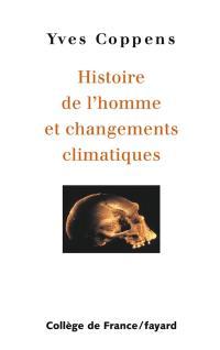 Histoire de l'homme et changements climatiques : chaire de paléoanthropologie et préhistoire