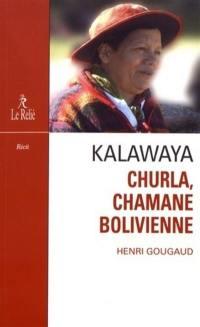 Kalawaya : Churla chamane bolivienne : récit