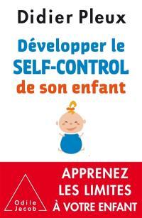 Développer le self-control de son enfant, de 1 à 12 ans