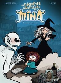 Les enquêtes surnaturelles de Mina. Volume 1, Descente aux enfers !