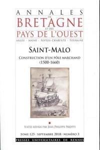 Annales de Bretagne et des pays de l'Ouest, Saint-Malo, construction d'un pôle économique : années 1480-1650