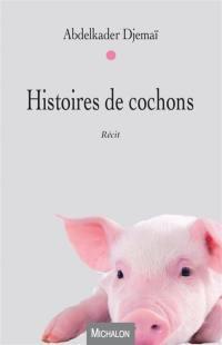 Histoires de cochons : récit
