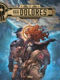 UCC Dolores. Volume 1, La trace des nouveaux pionniers