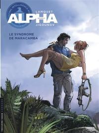 Alpha. Volume 13, Le syndrome de Maracamba